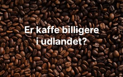 Er kaffe billigere i udlandet?