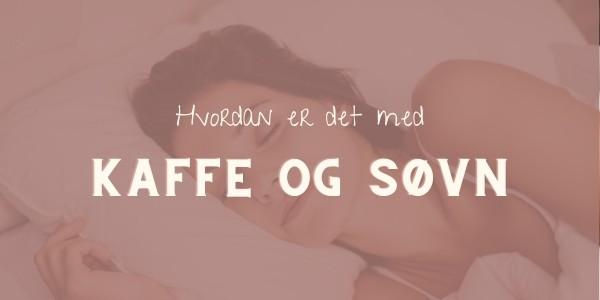 Kaffe og søvn